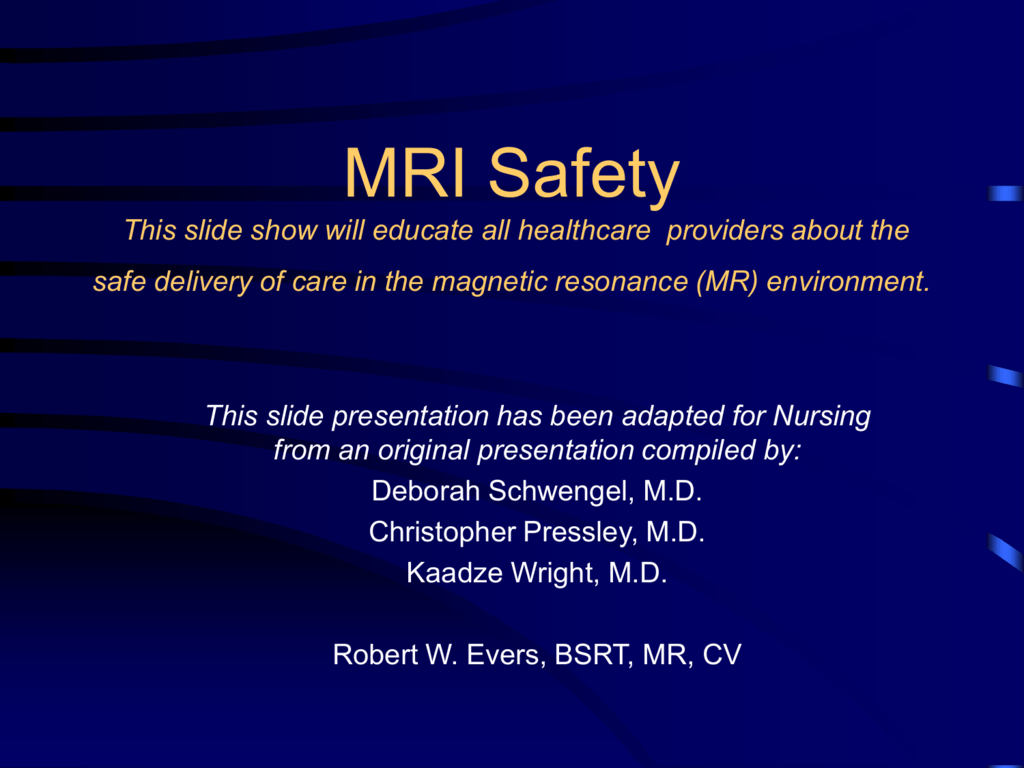 Safety in the Magnetic Resonance Environment