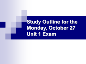 Study Outline for the Monday, October 27 Unit 1 Exam