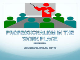 Professionalism in the work place-longer version