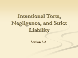 Intentional Torts, Negligence, and Strict Liability