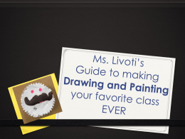 Ms. Livoti*s Guide to making Drawing and Painting your favorite
