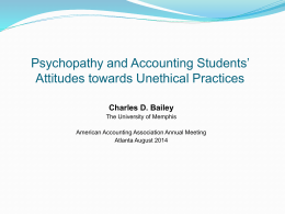 Psychopathy, Academic Accountants* Attitudes towards Ethical