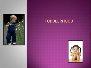Toddlerhood 12 * 24 meses 12 to 24 mos.
