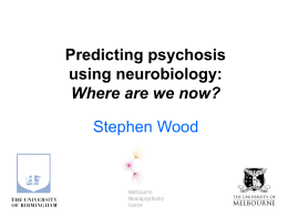 Predicting psychosis using neurobiology: Where are we now? [PPT