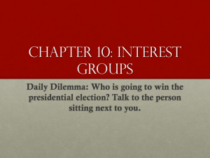 Chapter 10: Interest Groups