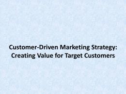 Customer-Driven Marketing Strategy: Creating Value