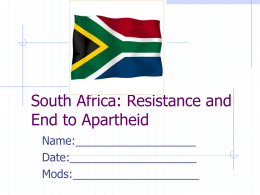 South Africa: Resistance and End to Apartheid