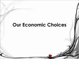 Our Economic Choices - Deer Park Independent School District