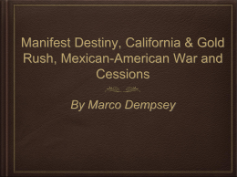 Manifest Destiny, California & Gold Rush, Mexican