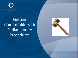 Parliamentary Procedures What is Parliamentary Procedure?