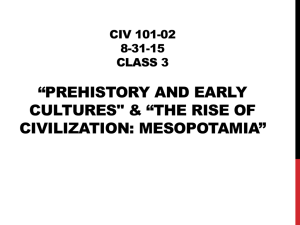 "Civ 101-03 1-26-15 CLASS 3 *Prehistory and Early Cultures"" & *The"