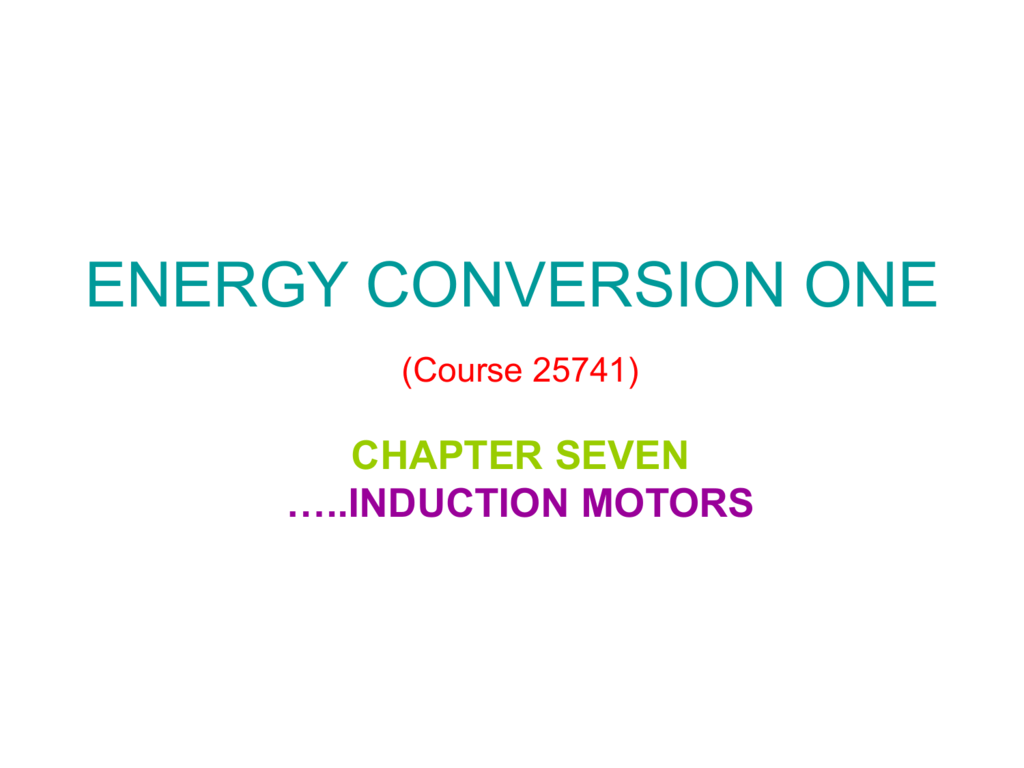 25471 Energy Conversion 16 Constant Airgap Induction Motor Equivalent Circuit