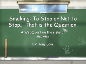 Smoking: To Stop or Not to Stop… That is the Question.