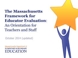 Massachusetts Educator Evaluation Orientation: Overview of
