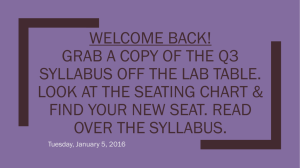 Grab a copy of The Q3 Syllabus off the lab table. Look at the seating