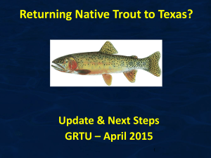 Powerpoint presented April 2015 - Guadalupe River Trout Unlimited
