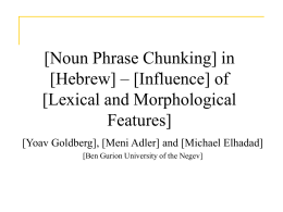 [Noun Phrase Chunking] in [Hebrew] – Influence of [lexical and