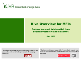 Kiva Overview for MFIs - Raising Low Cost Debt Capital from Social