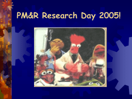 PM&R Research Day 2005 !