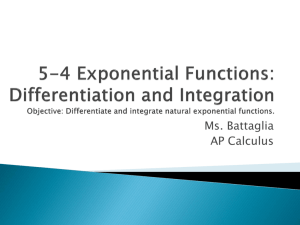 5-4 Exponential Functions: Differentiation and Integration Objective