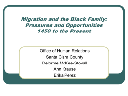 Migration and the Black Family: Pressures and Opportunities