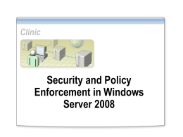 Clinic Security and Policy Enforcement in Windows Server 2008