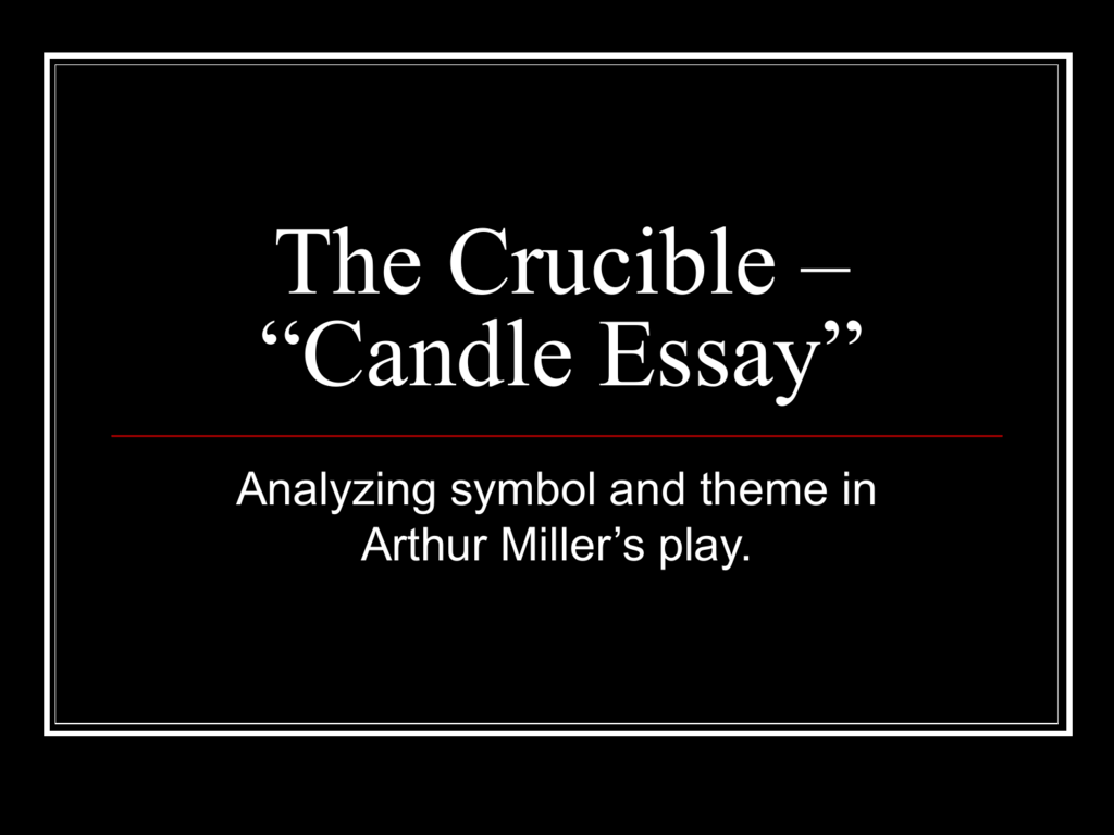 The Crucible Candle Essay