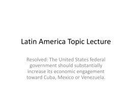 Latin America Topic Lecture - Emory National Debate Institute 2013