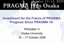 Progress Since PRAGMA 10 final