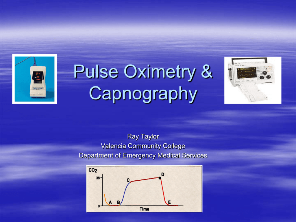 Pulse Oximetry and Capnography