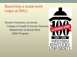 BECOMING A SOCIAL WORK MAJOR AT WKU! (slideshow)