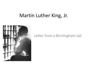 *Letter From Birmingham Jail* Martin Luther King Jr. April 16, 1963