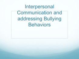 Interpersonal Communication and addressing Bullying Behaviors