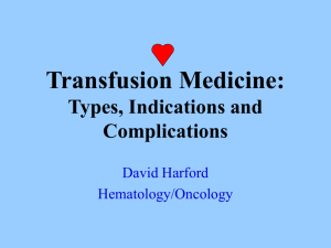Transfusion Medicine: Types, Indications and