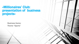 Millionaires' Club: presentation of business projects