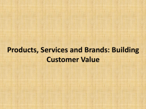 Products, Services and Brands: Building Customer