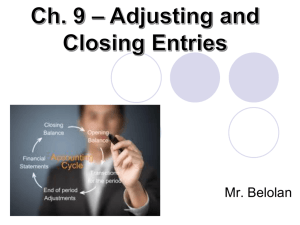 Ch. 9 Notes Adjusting and Closing Entries