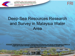 Deep-Sea Resources Research and Survey in Malaysia Water Area
