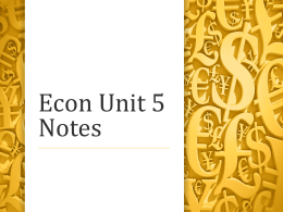 Econ Unit 5 Notes - Montgomery County Schools