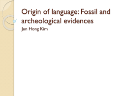 Evolution of language: Fossil, archeological and genetic evidence