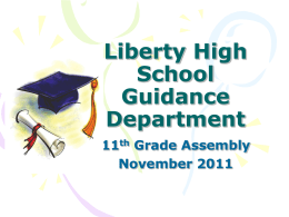 Liberty High School Guidance Department 11 th Grade Assembly