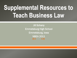 Supplemental Resources to Teach Business Law Jill Schany