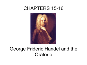 CHAPTERS 15-16 George Frideric Handel and the Oratorio