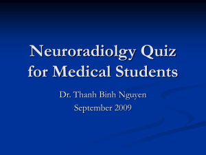 DI-Neuroradiology quiz for med student 2009 (TN)