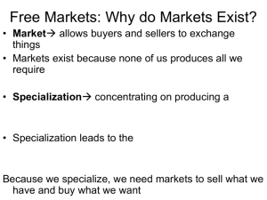 Free Markets: Why do Markets Exist?