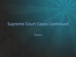 Supreme Court Cases Continued