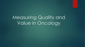 Measuring Quality and Value in Oncology