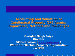 Accounting and Valuation of Intellectual Property (IP) Assets