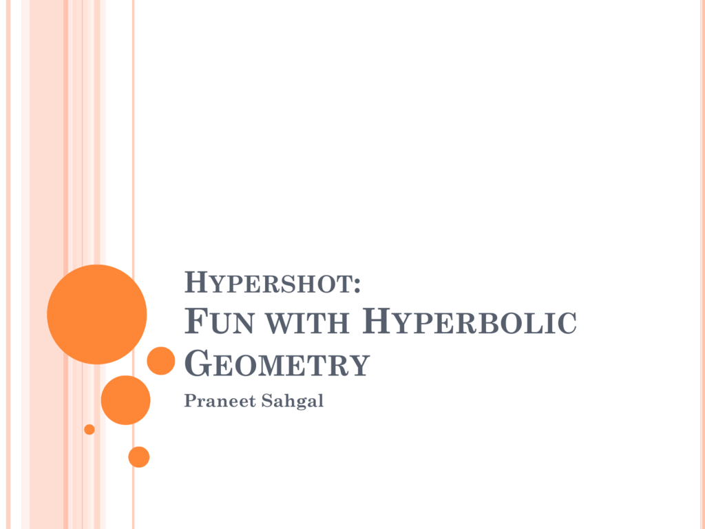 Hypershot: Fun with Hyperbolic Geometry