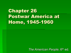 Chapter 26 Postwar America at Home, 1945-1960
